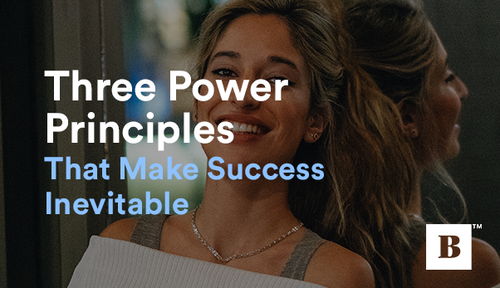 Three Power Principles That Make Success Inevitable