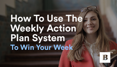 How To Use The Weekly Action Plan System To Win Your Week