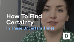 7 Strategies For Creating Certainty In Uncertain Times