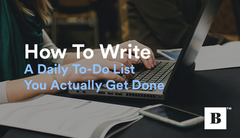 How To Write a Daily To-Do List You Actually Get Done