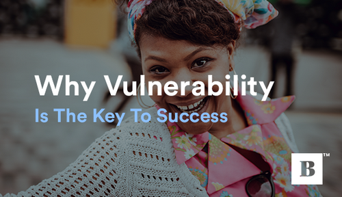 Why Vulnerability Is The Key To Success