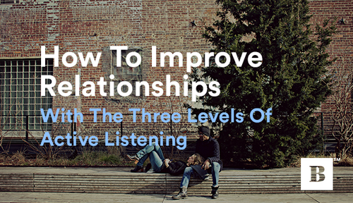 How To Improve Relationships With The Three Levels Of Listening