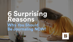 6 Surprising Reasons Why You Should Be Journaling NOW!