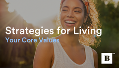 Strategies For Living Your Core Values