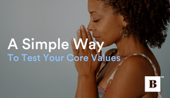 A Simple Way To Test Your Core Values