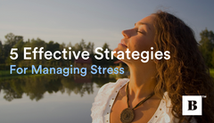Five Effective Strategies For Managing Stress