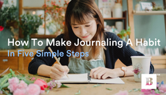 How To Make Journaling A Habit In Five Simple Steps