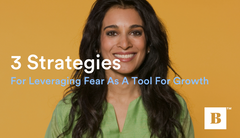 3 Strategies For Leveraging Fear As A Tool For Growth