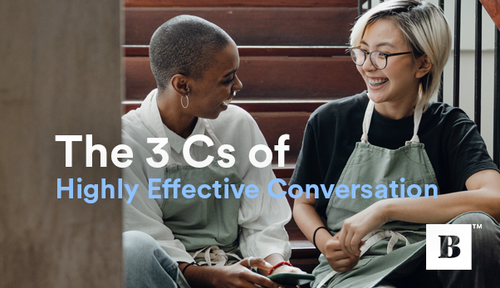 The 3 Cs of Highly Effective Conversation