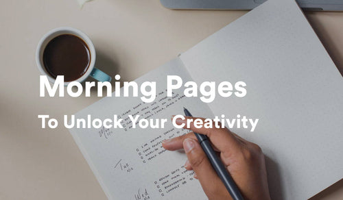 Unlock your Creativity with Morning Pages