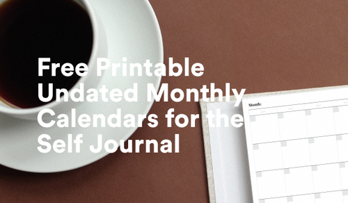 Free Printable Undated Monthly Calendars for the Self Journal