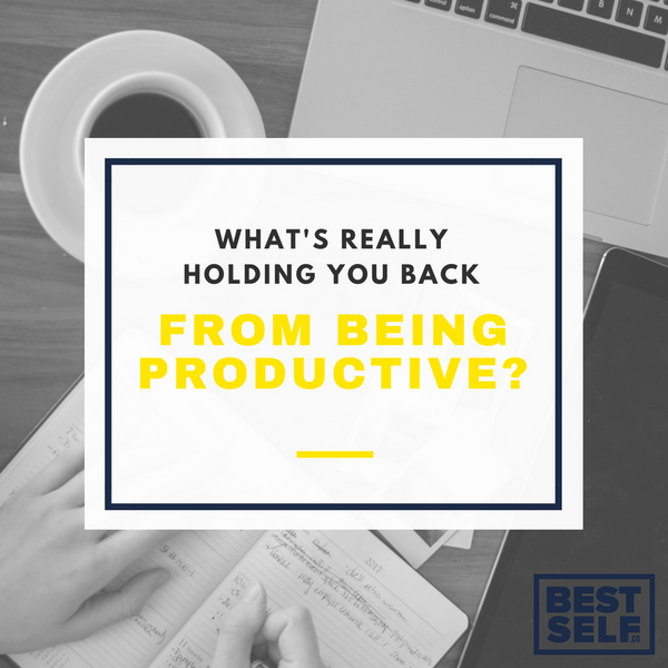 What's Really Holding You Back From Being Productive Blog Post