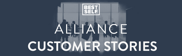 Best Self Alliance Customer Stories Suggestions