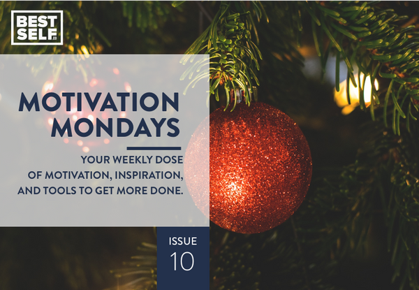 Motivational Mondays Issue 10: It's The Most Wonderful Time Of The Year