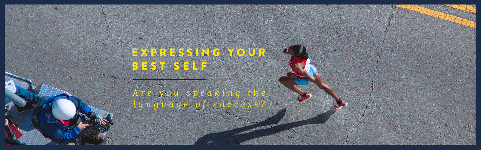 Expressing Your Best Self: Are you speaking the language of success?