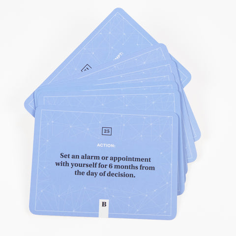 Decision Deck action cards. Set an alarm or appointment with yourself for 6 months from the day of decision.