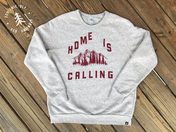 Home Is Calling Sweatshirt (Eco-friendly)