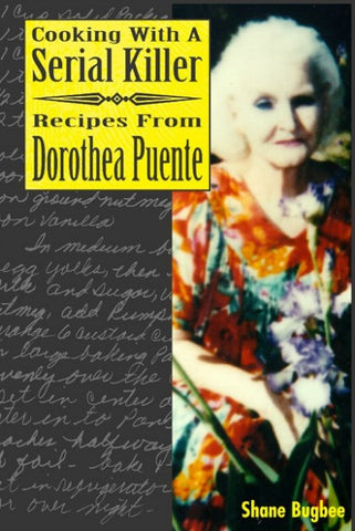 signed by killer!! COOKING WITH A SERIAL KILLER - RECIPES FROM DOROTHEA PUENTE