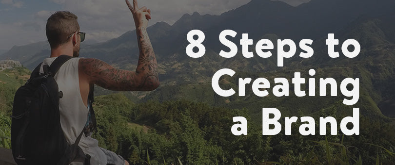 8 Steps to Creating a Brand + Example