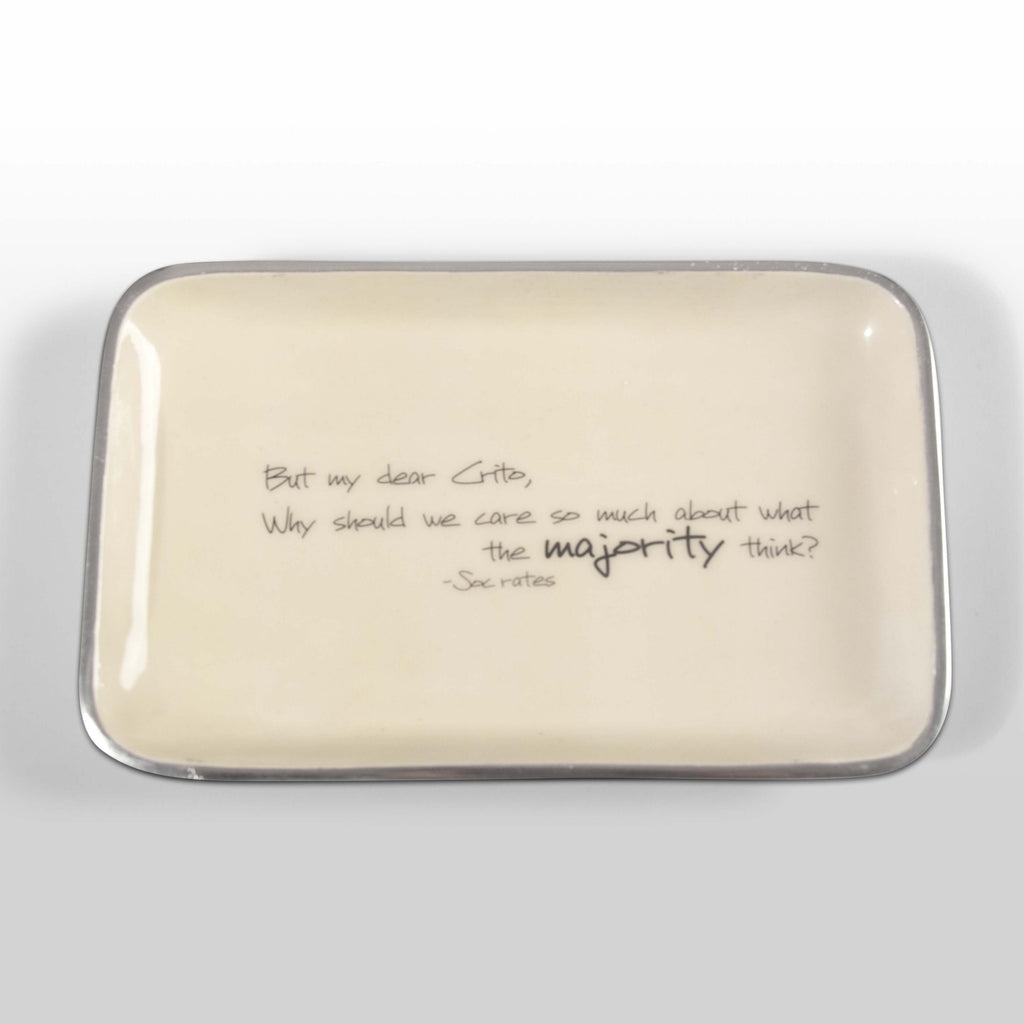 """Why Should We Care So Much About What The Majority Think"" Socrates - Valet Tray with Quote"