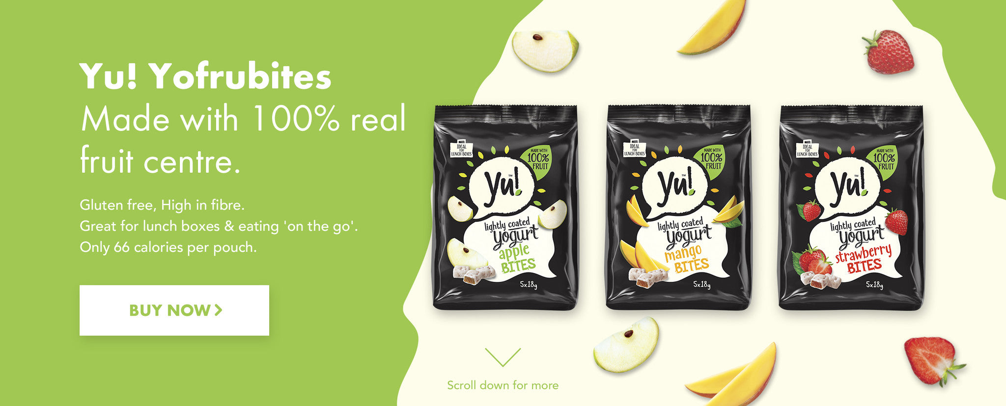 Yu! Yofrubites. 100% real fruit centre. Gluten free & high in fibre. Only 66 Calories per pouch.