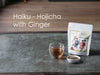 Haiku - Hojicha with Ginger