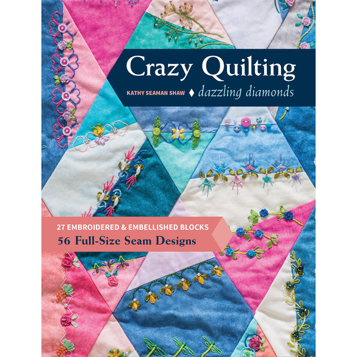Crazy Quilting Dazzling Diamonds