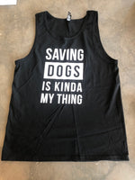 """Saving Dogs is Kinda My Thing"" Tank"