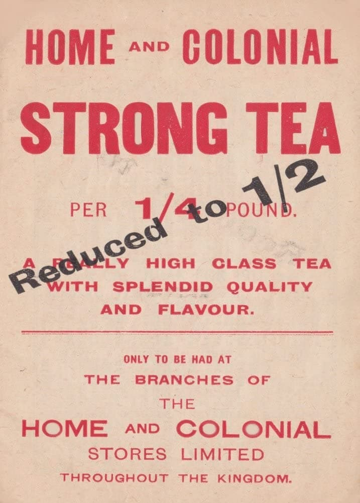 Vintage Coffee, Teas and Hot Drinks 'Home and Colonial Strong Tea from Branches Throughout The Kingdom', England, 1910, Reproduction 200gsm A3 Vintage Poster