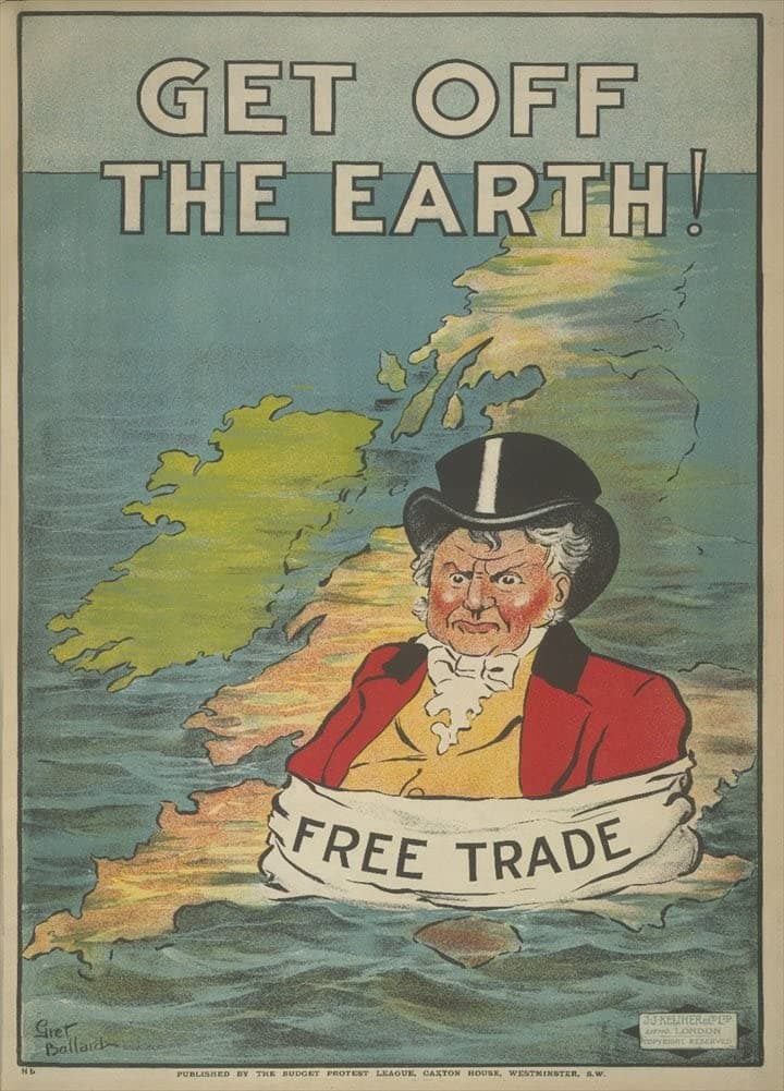 Vintage Conservative Party Propaganda 'Free Trade. Get Off This Earth', 1909, Reproduction 200gsm A3 Vintage British Propaganda Poster