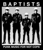 BAPTISTS Not Cops Shirt
