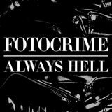 FOTOCRIME Always Hell 7""