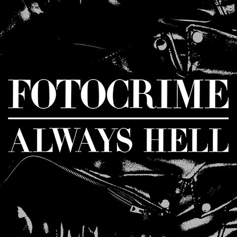 "FOTOCRIME Always Hell 7"" - NEW - SHIPPING NOW"