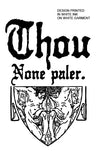 THOU None Paler Shirt
