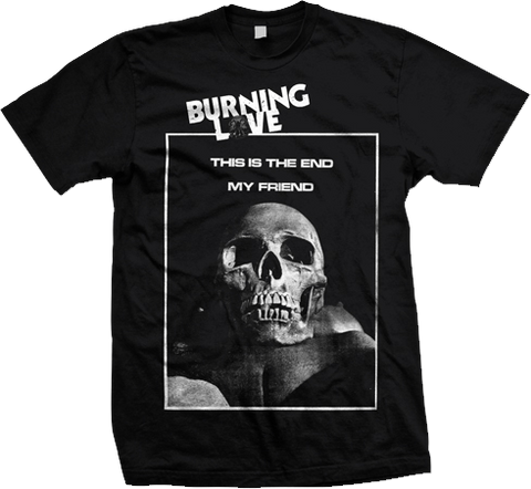 BURNING LOVE The End Shirt - MEGA SALE