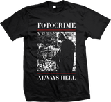 FOTOCRIME Always Hell Shirt - NEW - SHIPPING NOW