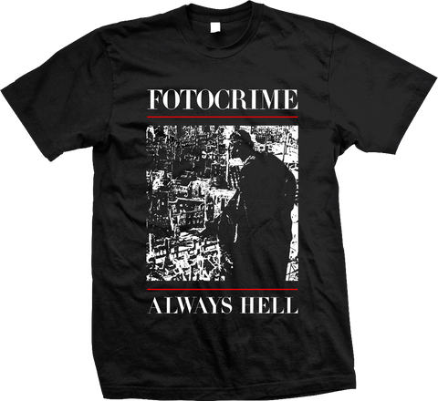 FOTOCRIME Always Hell Shirt - PREORDER