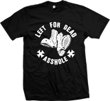 LEFT FOR DEAD Asshole Shirt