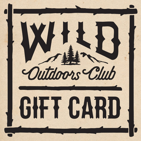 WILD OUTDOORS CLUB GIFT CARD