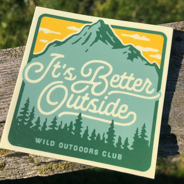 """IT'S BETTER OUTSIDE"" STICKER"