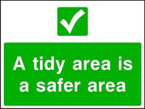 A tidy area is a safer area sign