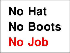 No Hat No Boots No Job sign
