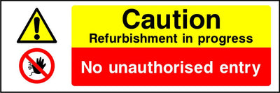Caution refurbishment in progress No unauthorised entry sign