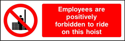 Employees are positively forbidden to ride on this hoist sign