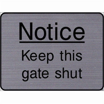 Engraved Notice Keep this gate shut sign