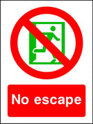 No Escape Safety Sign