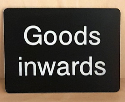 Engraved Goods Inwards sign