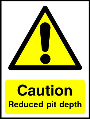 Caution Reduced pit depth sign
