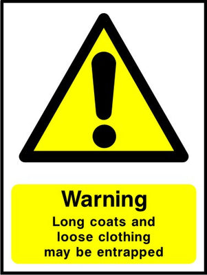 Warning Long coats and loose clothing may be entrapped sign