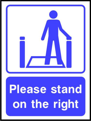 Please stand on the right escalator sign
